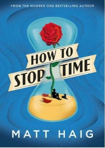 Matt Haig-How to stop time