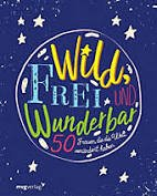 wild frei wunderbar
