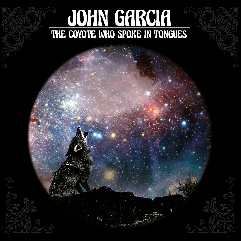 John Garcia_The coyote who spoke in tongues