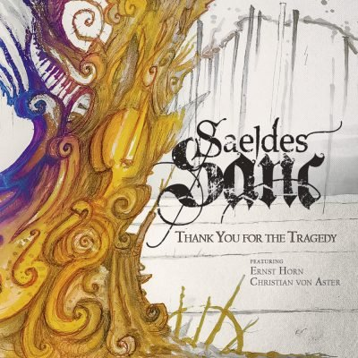 Saeldes Sanc_Thank you for the Tragedy