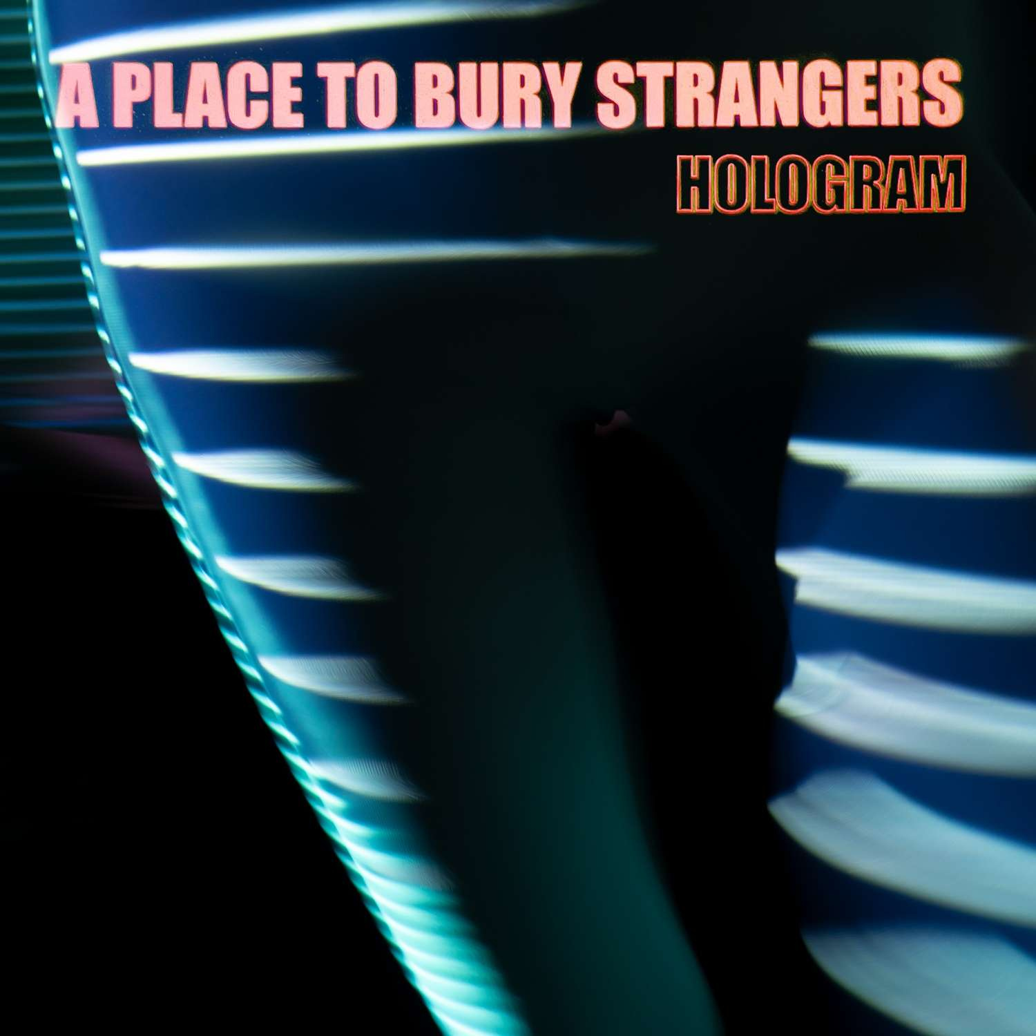 cover-A-Place-To-Bury-Strangers-Hologram
