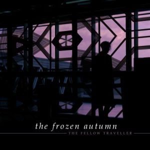 The Frozen Autumn- The Fellow Traveller