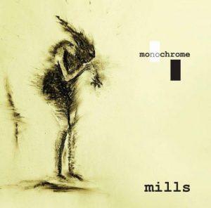 Mills Monochrome