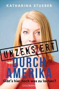 Unzensiert durch Amerika von Katharina Stueber