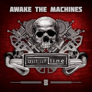Awake the machines VIII Out of Line
